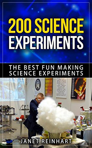 200 Science Experiments: The Best Fun Making Science Experiments (Science Experiment,School Science Experiments,Quick Science Experiments) (English Edition)