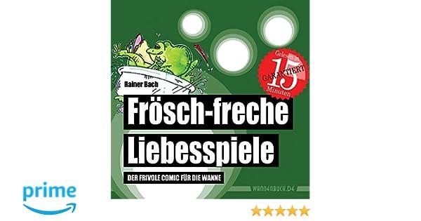 Frösch-freche Liebesspiele Rainer Bach