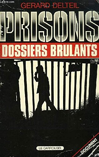 Prisons : dossiers brulants