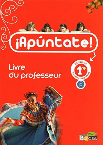 Apuntate 1re • Livre du professeur par Anne Chauvigné-Diaz (Broché)