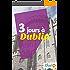 3 jours à Dublin: Un guide touristique avec des cartes, des bons plans et les itinéraires indispensables