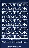 Psychologie de l'art: Résumé des cours du Collège de France, 1951-1976