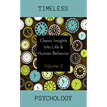 Classic Insights into Life and Human Behavior (Timeless Psychology Book 2) (English Edition)