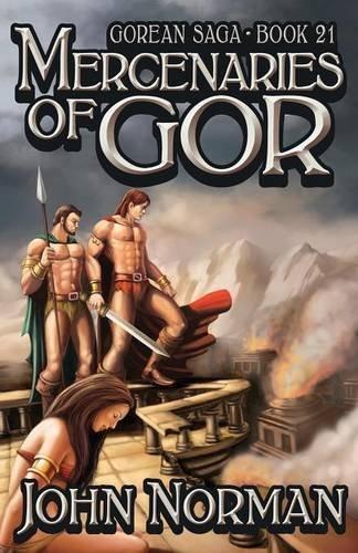 Mercenaries of Gor (Gorean Saga) by John Norman (2014-05-06)