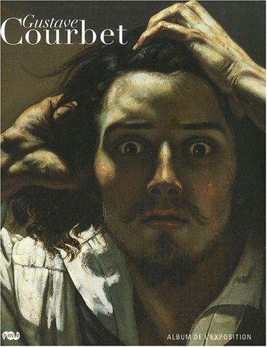 Gustave Courbet, album de l'exposition : L'oeuvre de Courbet et sa logique en image par Laurence Des Cars