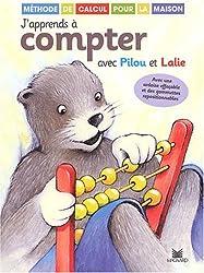 J'apprends à compter avec Pilou et Lalie : Méthode de calcul pour la maison