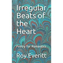 Irregular Beats of the Heart: Poetry for Romantics