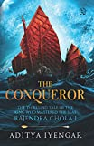 #8: The Conqueror (The Thrilling Tale Of The King Who Mastered The Seas Rajendra Chola I)