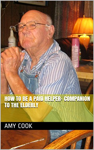 How To Be a Paid Helper- Companion To The Elderly (English Edition) Cooks Helper -