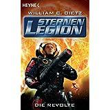 Die Sternenlegion 3 - Die Revolte: Roman