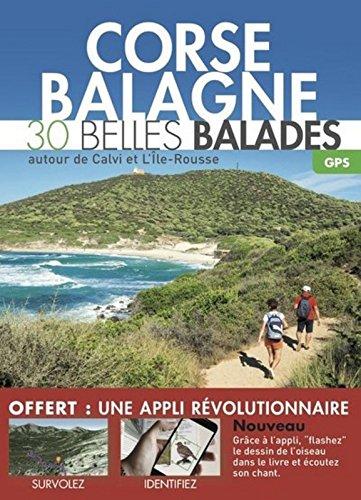 Corse, Balagne : 30 belles balades autour de Calvi et L'Ile-Rousse