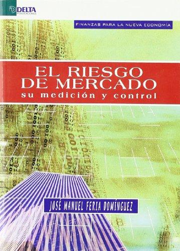 El riesgo de mercado: su medición y control por José Manuel Feria Domínguez