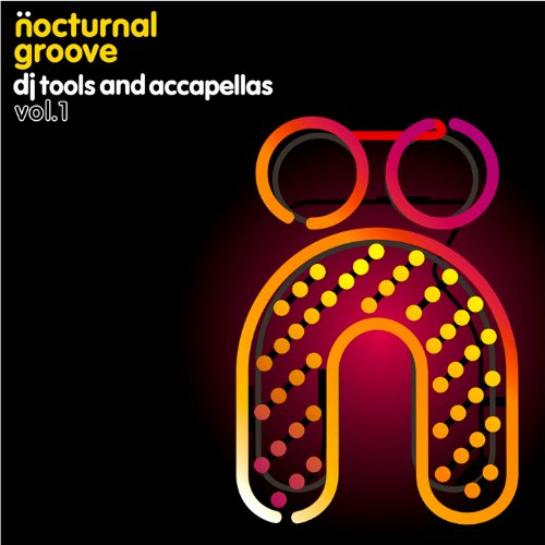Nocturnal Groove - DJ Tools & Accapellas, Vol. 1