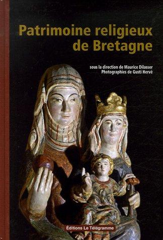 Patrimoine religieux de Bretagne : Histoire et inventaire par Maurice Dilasser