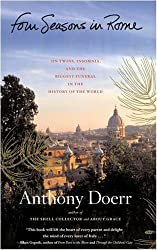 Four Seasons in Rome: On Twins, Insomnia, and the Biggest Funeral in the History of the World by Anthony Doerr (2007-06-12)