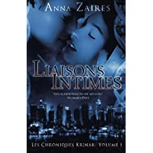 Liaisons Intimes (Les Chroniques Krinar: Volume 1) (French Edition) by Zaires, Anna, Zales, Dima (2014) Paperback