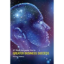 97 Ways to Inspire You to GREATER BUSINESS SUCCESS
