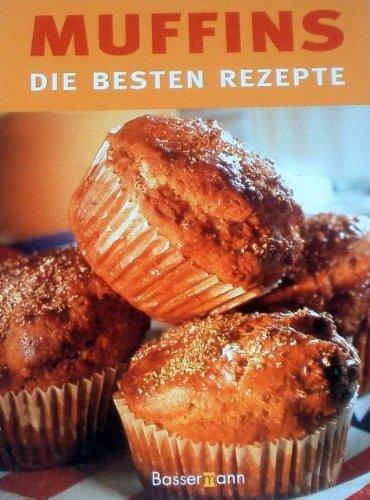 Muffins Die besten Rezepte (Gebundene Ausgabe)