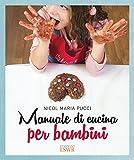 Scarica Libro Manuale di cucina per bambini (PDF,EPUB,MOBI) Online Italiano Gratis