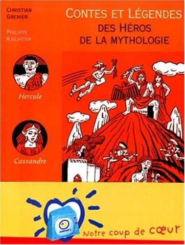Contes et légendes des héros de la myt...