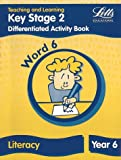 Key Stage 2 Literacy: Word Level Y6: Differentiated Activity Book (Letts Primary Activity Books for Schools)