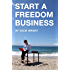 Start a Freedom Business (English Edition)