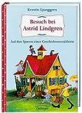 Image de Besuch bei Astrid Lindgren. Auf den Spuren einer Geschichtenerzählerin