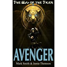 Avenger!: Volume 1 (Way of the Tiger)