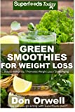 Green Smoothies for Weight Loss: 50 Smoothies for Weight Loss: Heart Healthy Cooking, Detox Cleanse Diet, Detox Green Cleanse, Green Smothies for ... for weight loss-detox smoothie recipes)