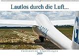 Lautlos durch die Luft - Faszination Segelfliegen (Wandkalender 2019 DIN A2 quer): Frei wie ein Vogel, ohne Motor, auf der Suche nach Thermik... (Monatskalender, 14 Seiten ) (CALVENDO Hobbys)