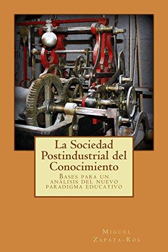 La Sociedad Postindustrial del Conocimiento por Miguel Zapata-Ros