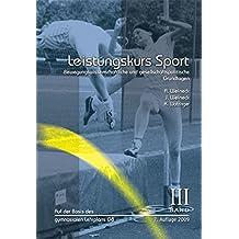 Leistungskurs Sport: Band 3: Bewegungswissenschaftliche und gesellschaftspolitische Grundlagen