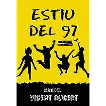 ESTIU DEL 97: El Diari de Sergi Alegre (Catalan Edition)