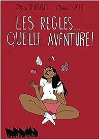 Les règles...Quelle aventure ! par Elise Thiébaut