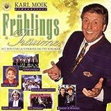 Präsentiert Frühlingsträume (various, feat. Schürzenjäger, Heino..) by Karl Moik