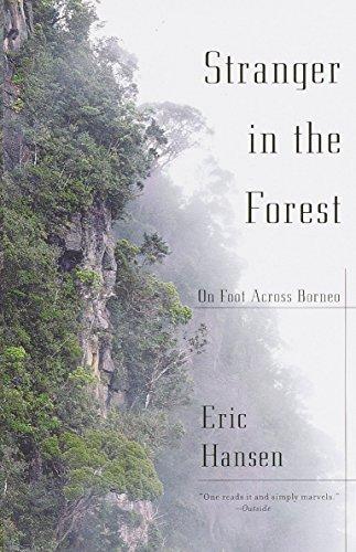 Stranger in the Forest: On Foot Across Borneo (Vintage Departures) por Eric Hansen