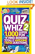 #10: National Geographic Kids Quiz Whiz 2: 1,000 Super Fun Mind-bending Totally Awesome Trivia Questions