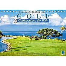 Golf: Golfparadiese der Welt (Tischkalender 2018 DIN A5 quer): Wie gemalt: Golf- und Landschaftsarchitektur (Monatskalender, 14 Seiten )