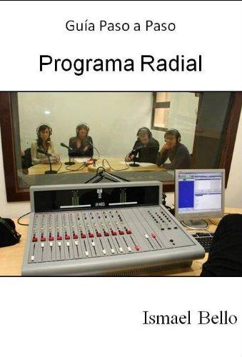Como Hacer un Programa Radial (Guías Paso a Paso) por Ismael Bello
