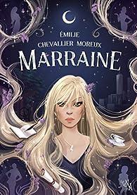 Marraine par Émilie Chevallier Moreux