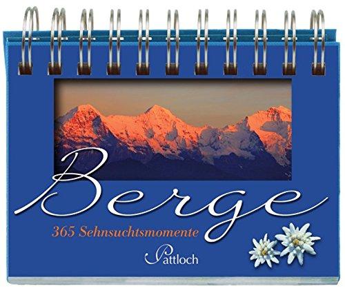 Berge: 365 Momente der Sehnsucht