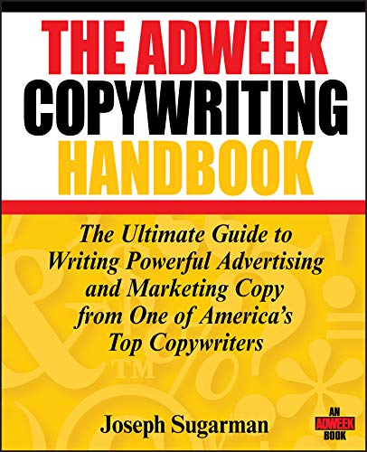 The Adweek Copywriting Handbook: The Ultimate Guide to Writing Powerful Advertising and Marketing Copy from One of America's Top Copywriters (English Edition)