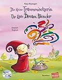 Die kleine Traummischerin: Kinderbuch Deutsch-Englisch mit Audio-CD
