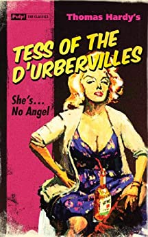 Tess of the D'Urbervilles (Pulp! The Classics Book 5) by [Hardy, Thomas]