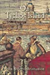 On Tycho's Island: Tycho Brahe, Scien...