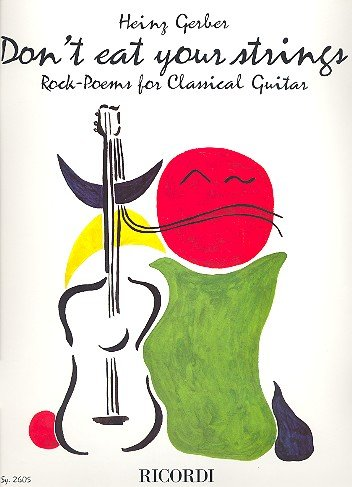 Don' T Eat Your Strings: Rock di Poems For Classical Guitar