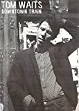 TOM WAITS POSTER DOWNTOWN TRAIN