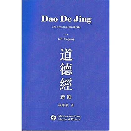 Dao de Jing : une Version Reconstituee (en Chinois)