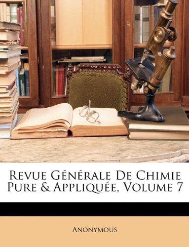 Revue Generale de Chimie Pure & Appliquee, Volume 7