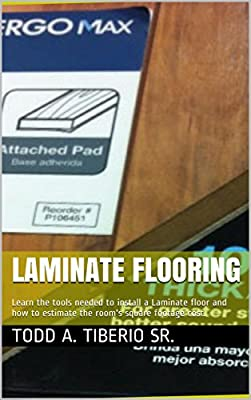 Laminate Flooring: Learn the tools needed to install a Laminate floor and how to estimate the room's square footage cost. produced by Todd A. Tiberio Sr. - quick delivery from UK.